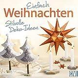 Einfach Weihnachten: Stilvolle Deko-Ideen