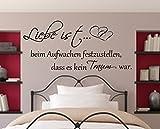 Wandtattoo ++Liebe ist beim Aufwachen festzustellen dass es kein Traum war++ Schlafzimmer Wandaufkleber Spruch